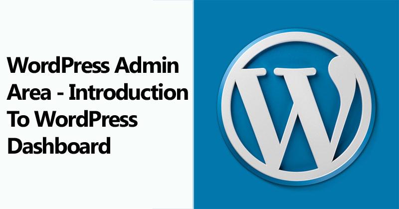 WordPress Admin Area - Introduction To WordPress Dashboard